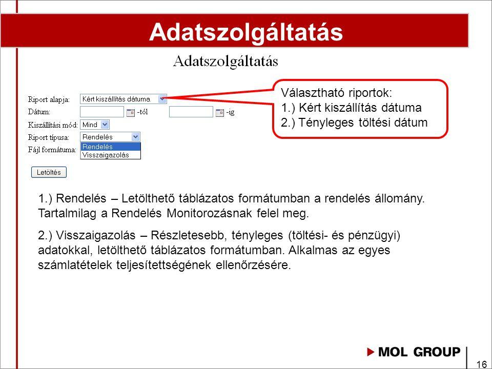 16 1.) Rendelés – Letölthető táblázatos formátumban a rendelés állomány.