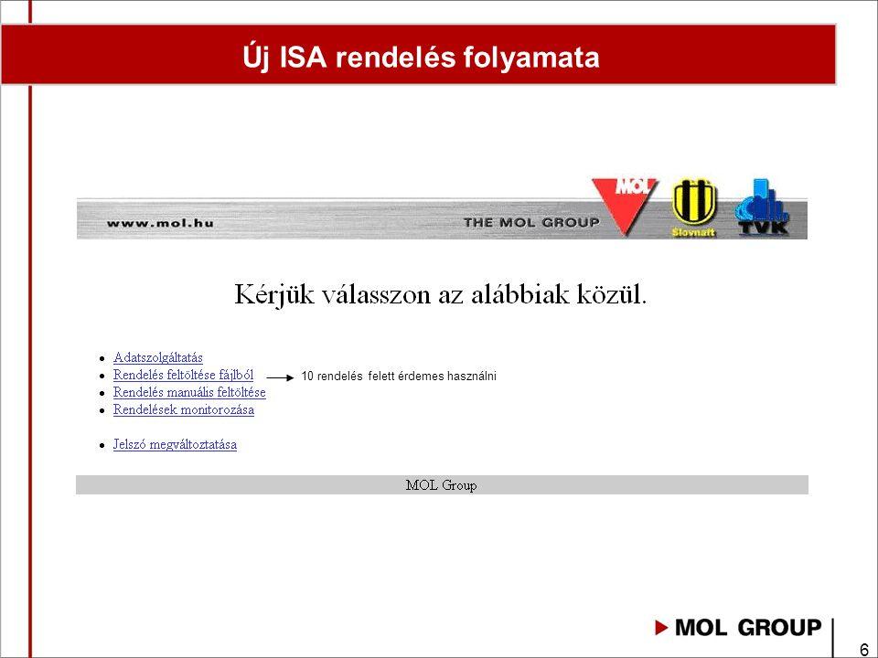 17 Elérhetőség, információk http://www.mol.hu/hu/vallalati_ugyfeleknek/szolgaltatasok/e_ugyintezes/isa/ kereskedelem@mol.hu elfelejtettjelszo@mol.hu 06 40 211-211 9-es menü pont