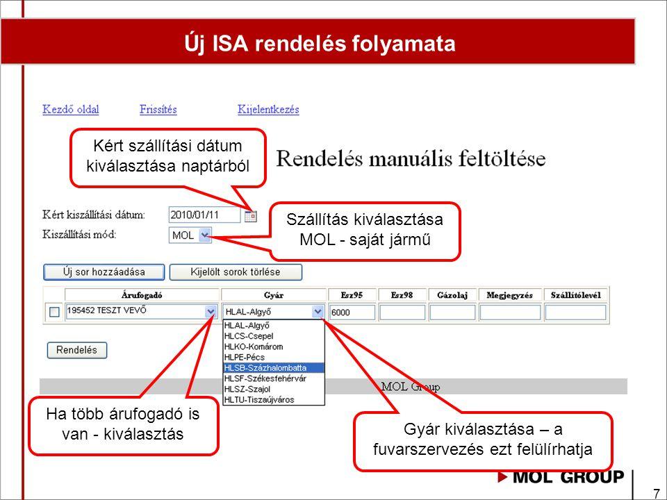 8 Új ISA rendelés folyamata Több tétel megrendelése esetén (a dátumot az utolsó sor kitöltése után újra meg kell adni) Mennyiség megadása.