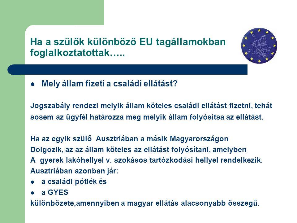 Ha a szülők különböző EU tagállamokban foglalkoztatottak….. Mely állam fizeti a családi ellátást? Jogszabály rendezi melyik állam köteles családi ellá