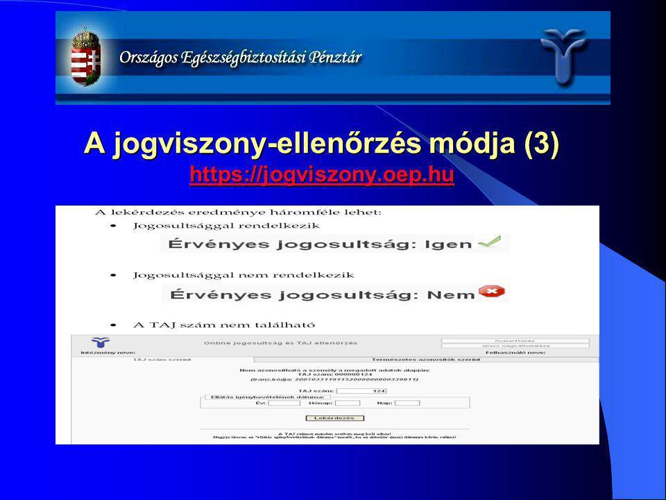 A jogviszony-ellenőrzés módja (3) https://jogviszony.oep.hu https://jogviszony.oep.hu