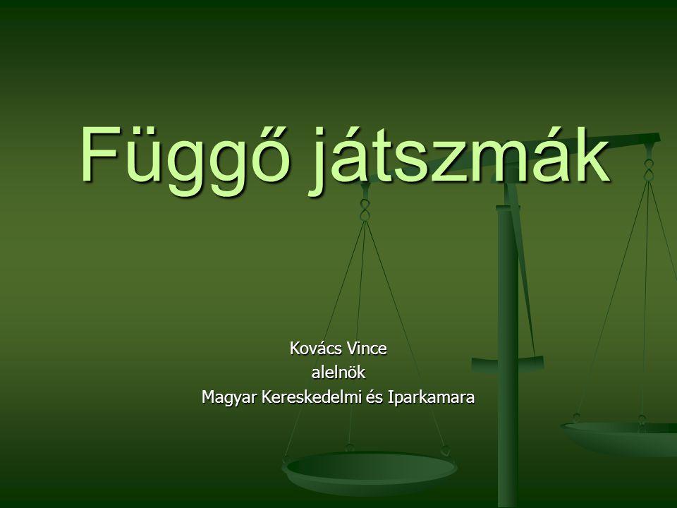 Függő játszmák Kovács Vince alelnök Magyar Kereskedelmi és Iparkamara