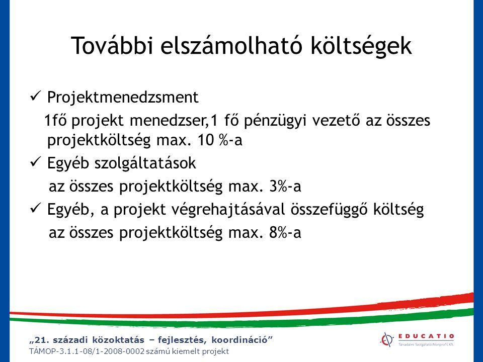 """""""21. századi közoktatás – fejlesztés, koordináció"""" TÁMOP-3.1.1-08/1-2008-0002 számú kiemelt projekt További elszámolható költségek Projektmenedzsment"""