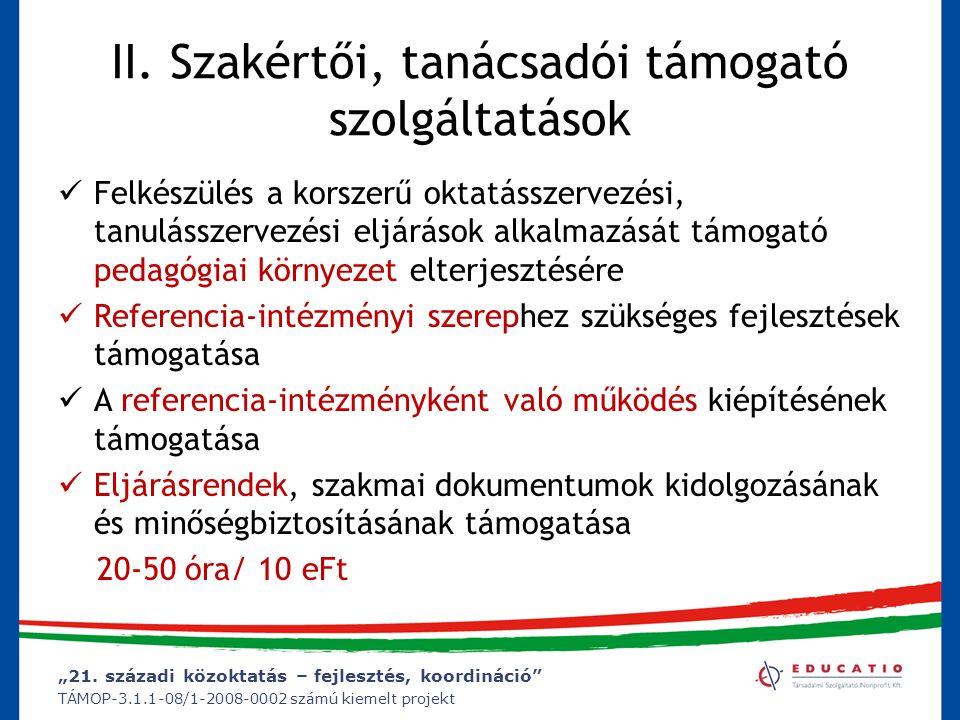 """""""21. századi közoktatás – fejlesztés, koordináció"""" TÁMOP-3.1.1-08/1-2008-0002 számú kiemelt projekt II. Szakértői, tanácsadói támogató szolgáltatások"""