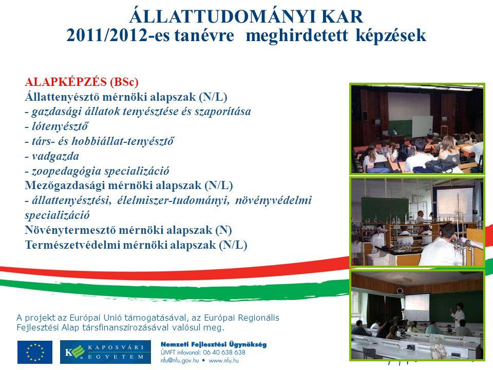 A projekt az Európai Unió támogatásával, az Európai Regionális Fejlesztési Alap társfinanszírozásával valósul meg. ALAPKÉPZÉS (BSc) Állattenyésztő mér
