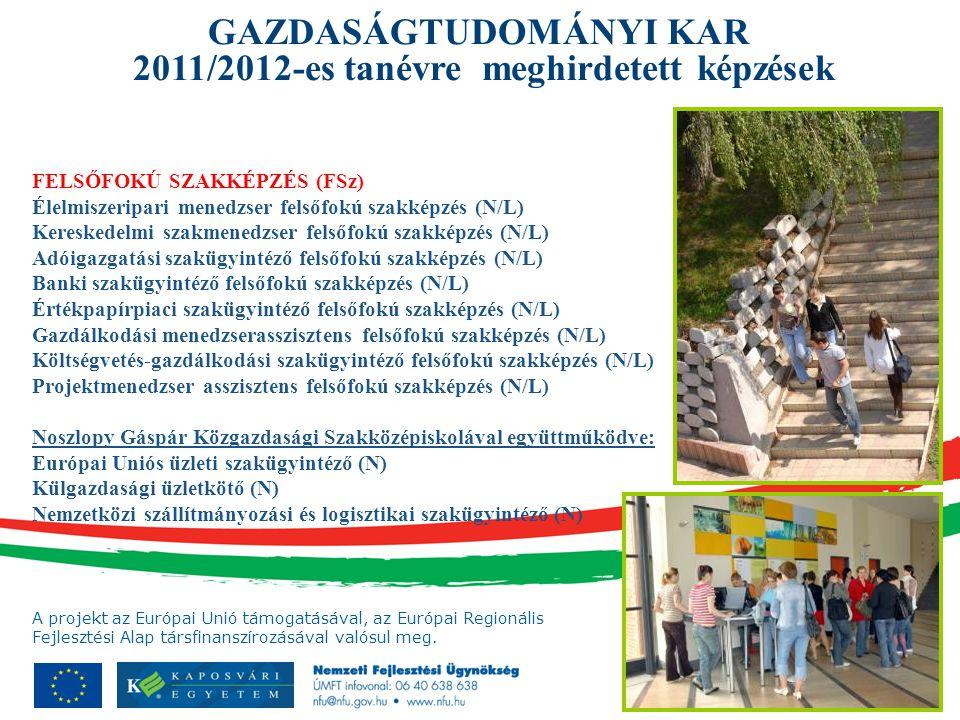 A projekt az Európai Unió támogatásával, az Európai Regionális Fejlesztési Alap társfinanszírozásával valósul meg. FELSŐFOKÚ SZAKKÉPZÉS (FSz) Élelmisz