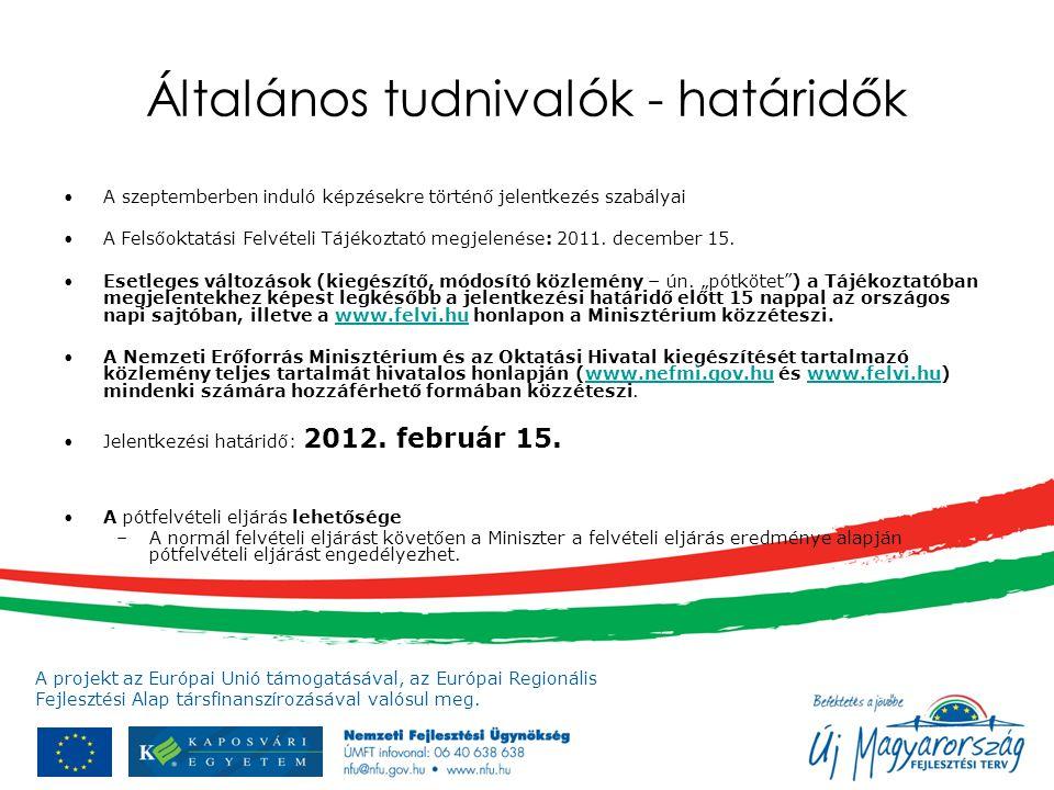 A projekt az Európai Unió támogatásával, az Európai Regionális Fejlesztési Alap társfinanszírozásával valósul meg. Általános tudnivalók - határidők A