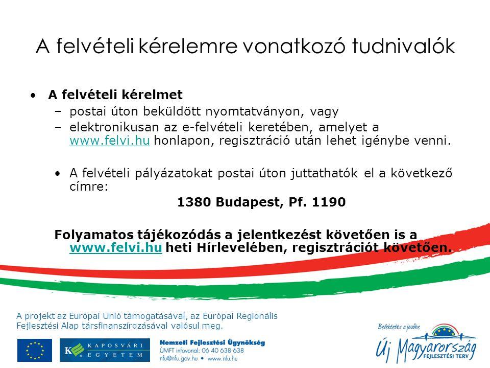 A projekt az Európai Unió támogatásával, az Európai Regionális Fejlesztési Alap társfinanszírozásával valósul meg. A felvételi kérelemre vonatkozó tud