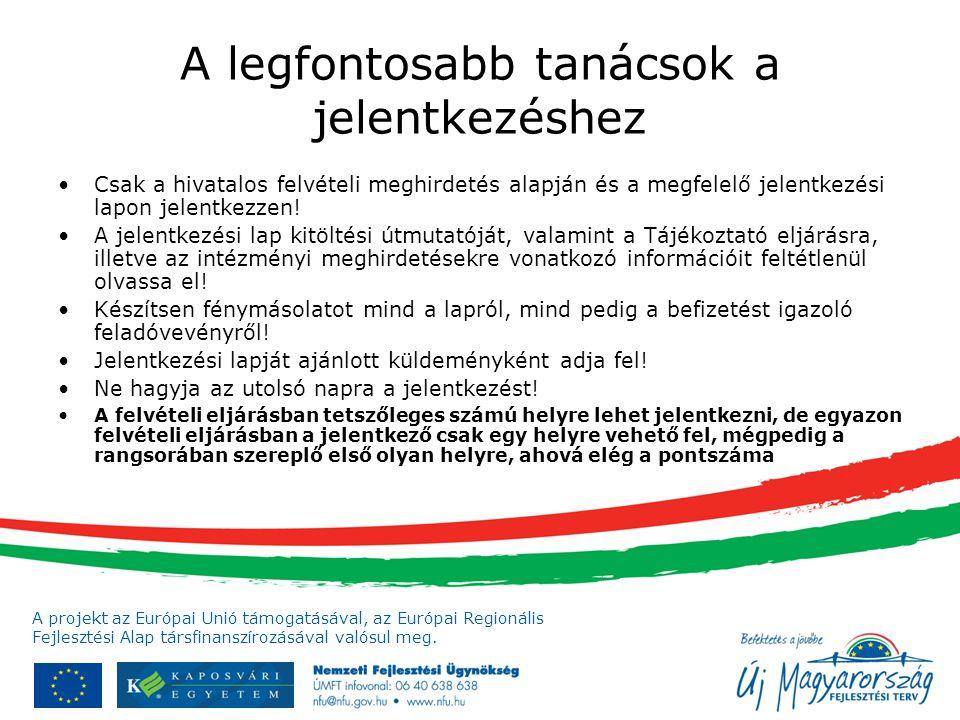 A projekt az Európai Unió támogatásával, az Európai Regionális Fejlesztési Alap társfinanszírozásával valósul meg. A legfontosabb tanácsok a jelentkez