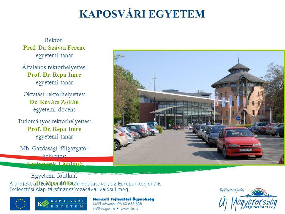 A projekt az Európai Unió támogatásával, az Európai Regionális Fejlesztési Alap társfinanszírozásával valósul meg. Rektor: Prof. Dr. Szávai Ferenc egy