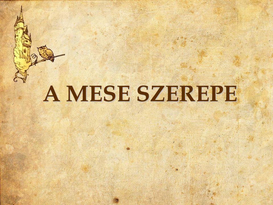 A MESE SZEREPE