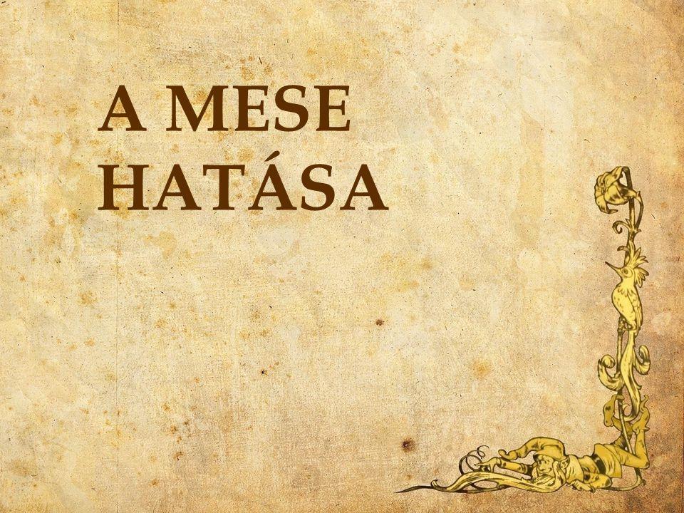A MESE HATÁSA
