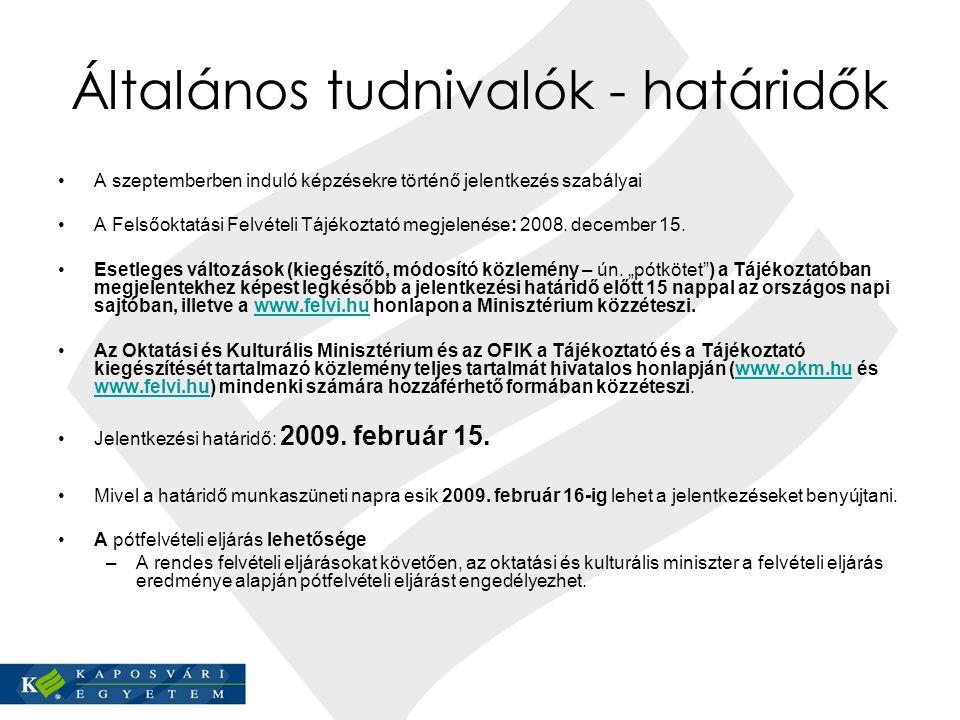 Általános tudnivalók - határidők A szeptemberben induló képzésekre történő jelentkezés szabályai A Felsőoktatási Felvételi Tájékoztató megjelenése: 2008.