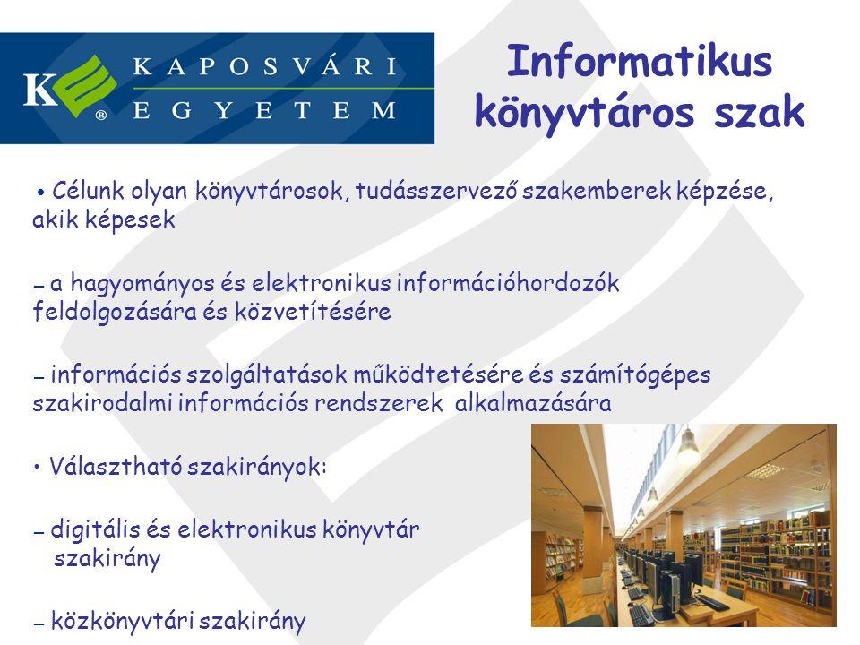 Informatikus könyvtáros szak Célunk olyan könyvtárosok, tudásszervező szakemberek képzése, akik képesek – a hagyományos és elektronikus információhord