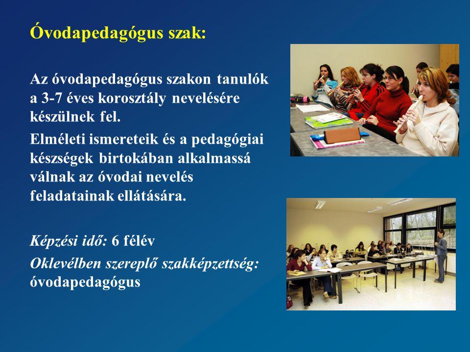 Óvodapedagógus szak: Az óvodapedagógus szakon tanulók a 3-7 éves korosztály nevelésére készülnek fel.