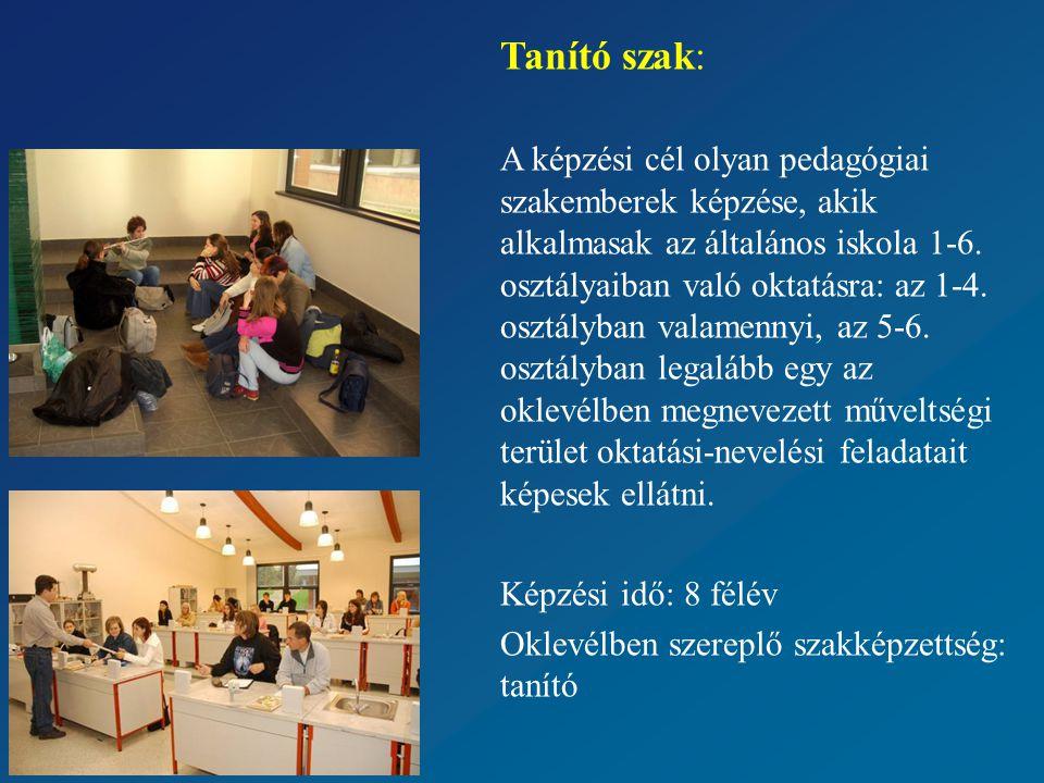 Tanító szak: A képzési cél olyan pedagógiai szakemberek képzése, akik alkalmasak az általános iskola 1-6.