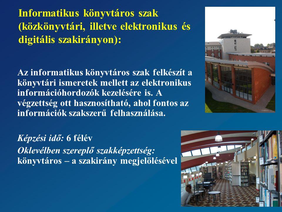 Az informatikus könyvtáros szak felkészít a könyvtári ismeretek mellett az elektronikus információhordozók kezelésére is.