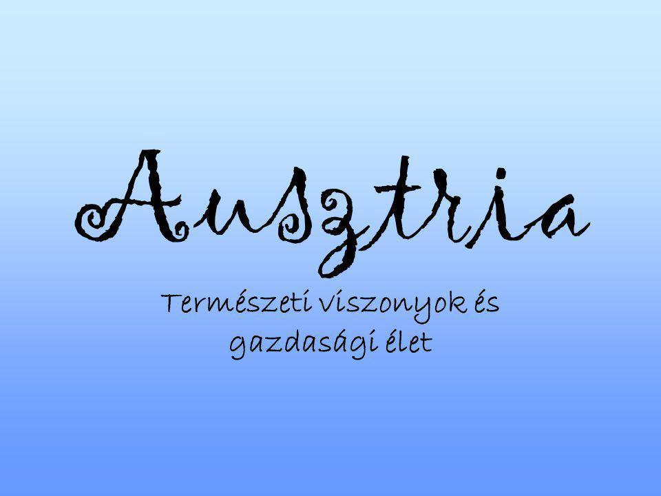 Ausztria Természeti viszonyok és gazdasági élet