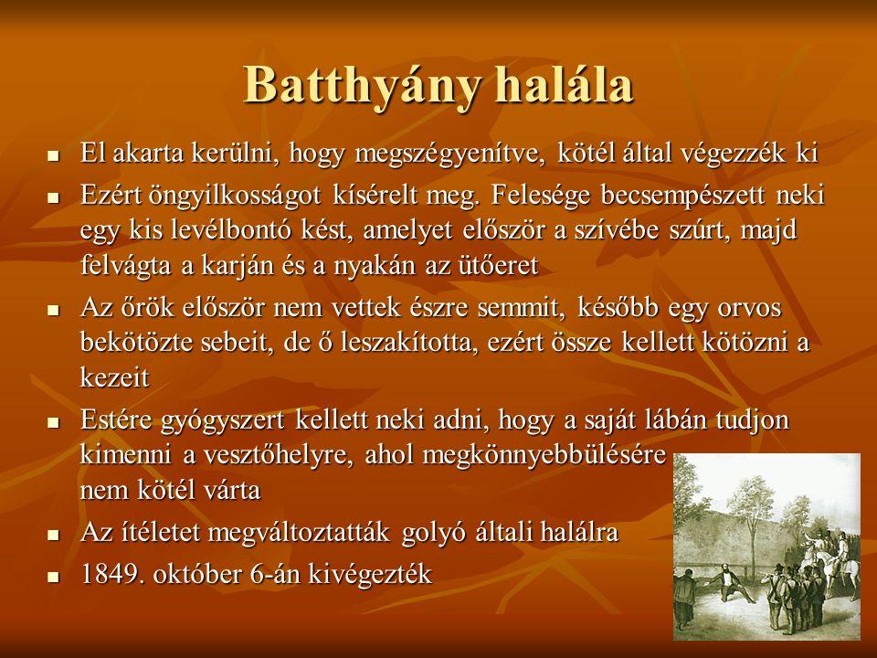 Batthyány halála El akarta kerülni, hogy megszégyenítve, kötél által végezzék ki El akarta kerülni, hogy megszégyenítve, kötél által végezzék ki Ezért