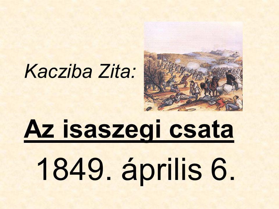 Kacziba Zita: Az isaszegi csata 1849. április 6.