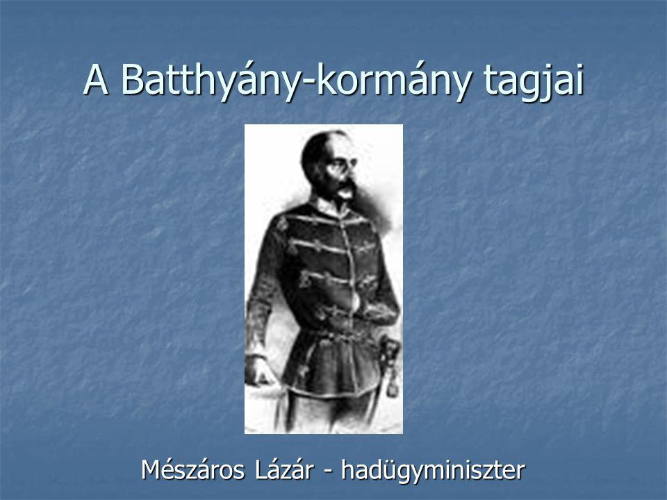 A Batthyány-kormány tagjai Mészáros Lázár - hadügyminiszter