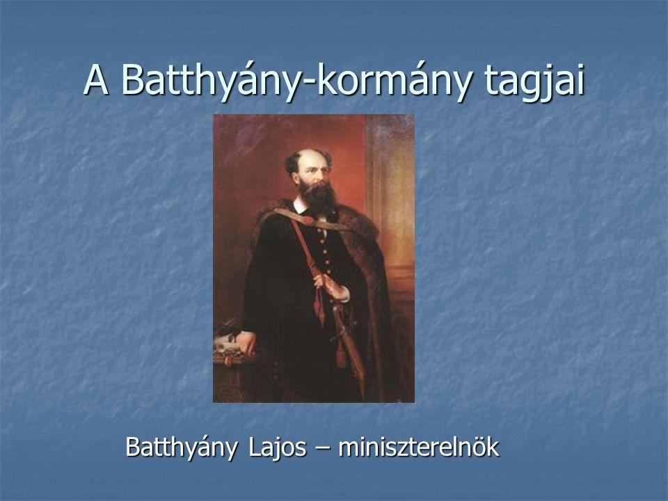 A Batthyány-kormány tagjai Kossuth Lajos – pénzügyminiszter