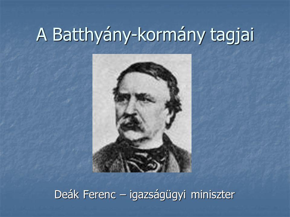 A Batthyány-kormány tagjai Klauzál Gábor – földművelés-, ipar-, és kereskedelemügyi miniszter