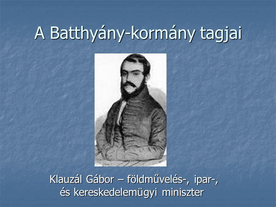 A Batthyány-kormány tagjai Eötvös József – vallás -, és közoktatásügyi miniszter