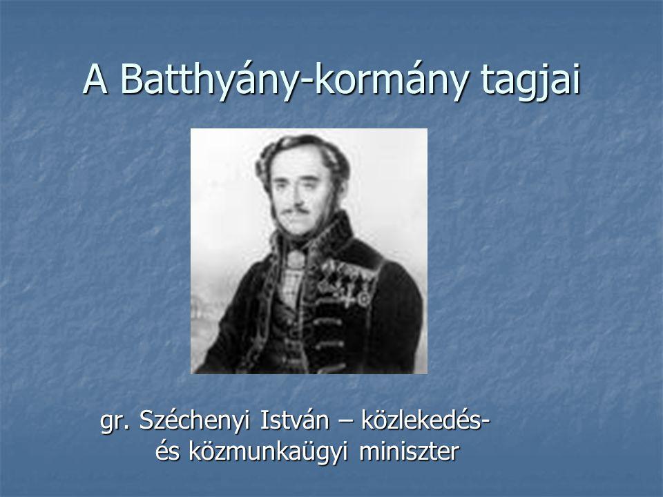 A Batthyány-kormány tagjai gr. Széchenyi István – közlekedés- és közmunkaügyi miniszter