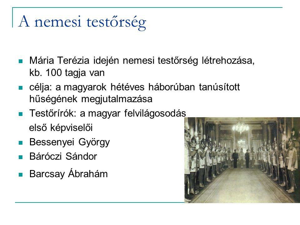 A nemesi testőrség Mária Terézia idején nemesi testőrség létrehozása, kb.