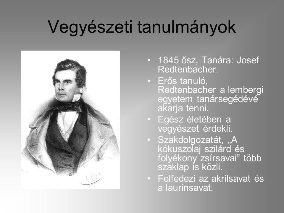 Vegyészeti tanulmányok 1845 ősz, Tanára: Josef Redtenbacher.
