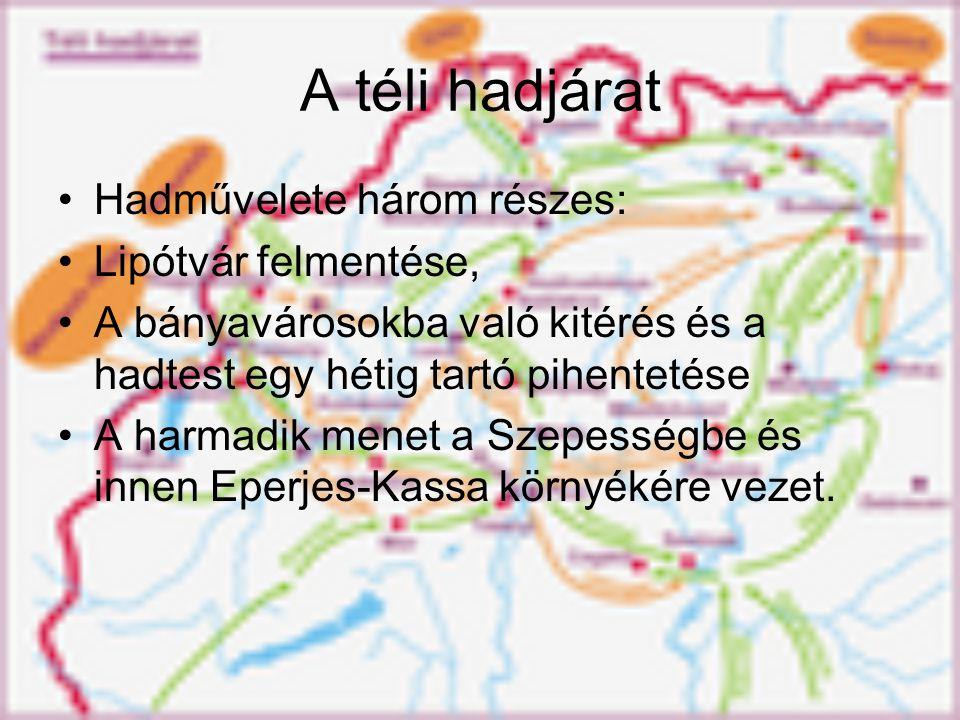 A téli hadjárat Hadművelete három részes: Lipótvár felmentése, A bányavárosokba való kitérés és a hadtest egy hétig tartó pihentetése A harmadik menet a Szepességbe és innen Eperjes-Kassa környékére vezet.