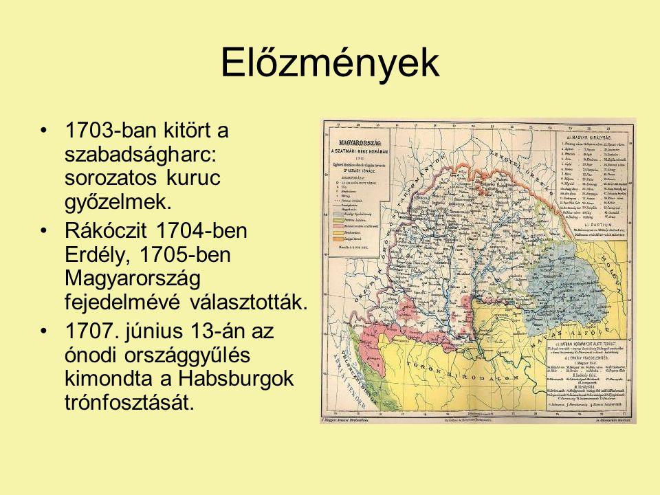 Előzmények 1703-ban kitört a szabadságharc: sorozatos kuruc győzelmek.