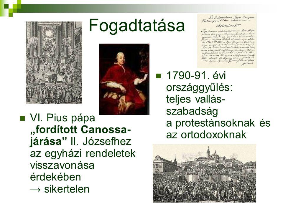 """Fogadtatása VI. Pius pápa """"fordított Canossa- járása"""" II. Józsefhez az egyházi rendeletek visszavonása érdekében → sikertelen 1790-91. évi országgyűlé"""