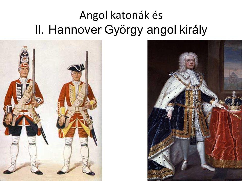 Angol katonák és II. Hannover György angol király