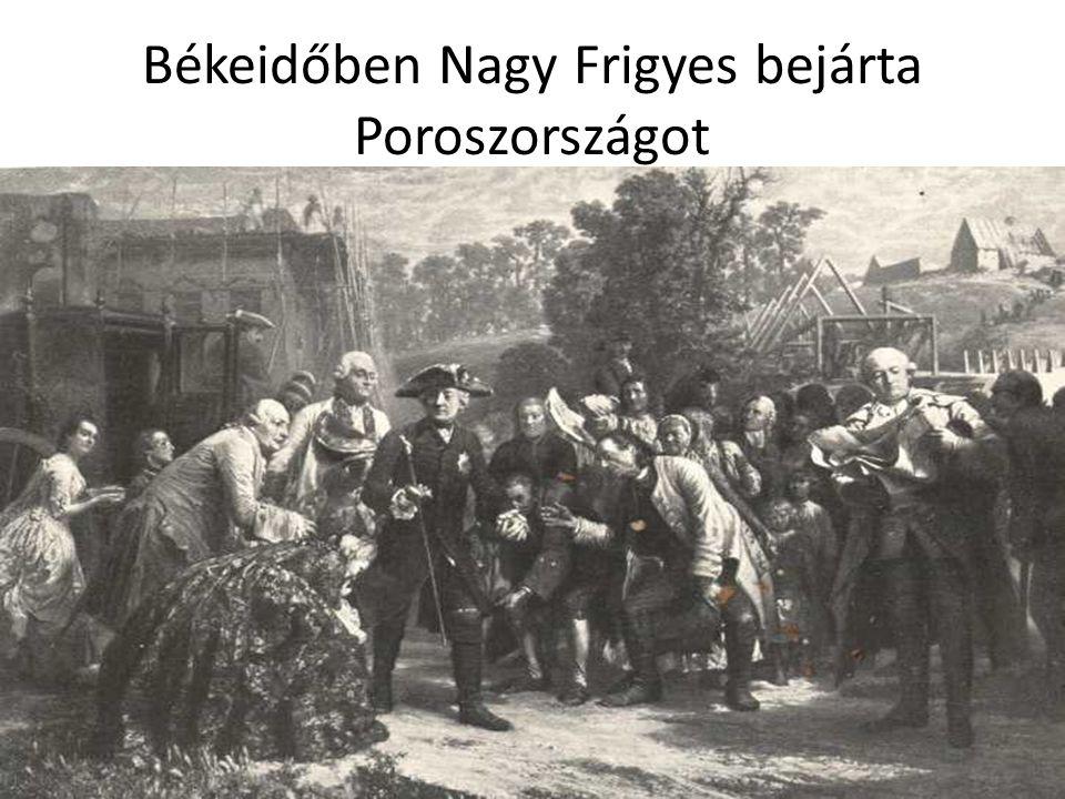 Békeidőben Nagy Frigyes bejárta Poroszországot