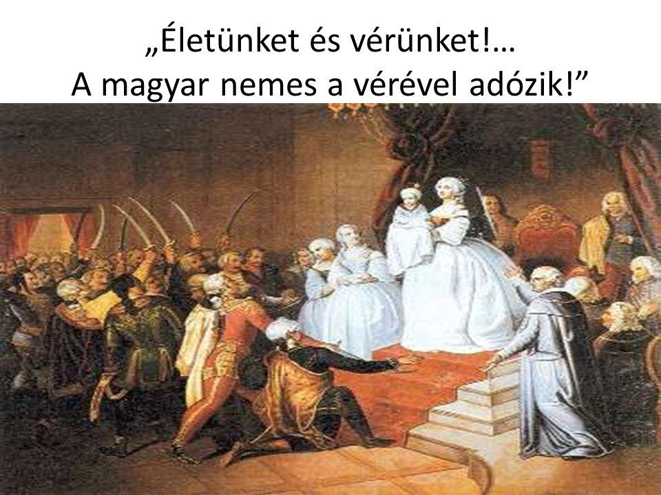 """""""Életünket és vérünket!… A magyar nemes a vérével adózik!"""""""