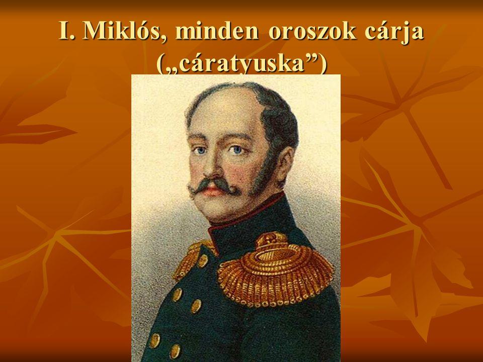 """I. Miklós, minden oroszok cárja (""""cáratyuska"""")"""