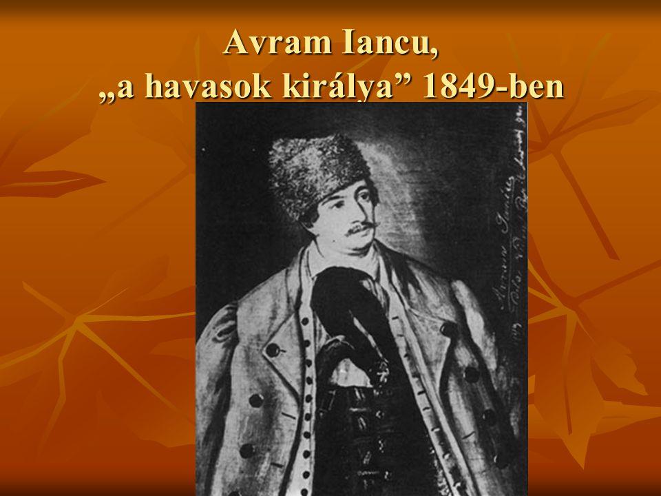 "Avram Iancu, ""a havasok királya"" 1849-ben"