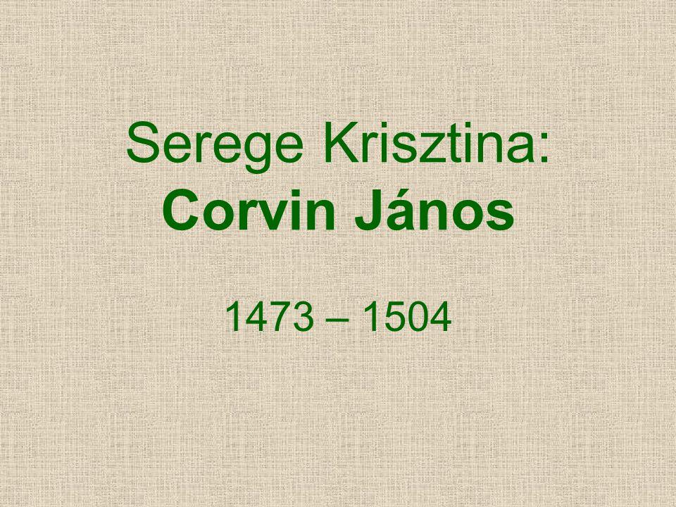 Serege Krisztina: Corvin János 1473 – 1504