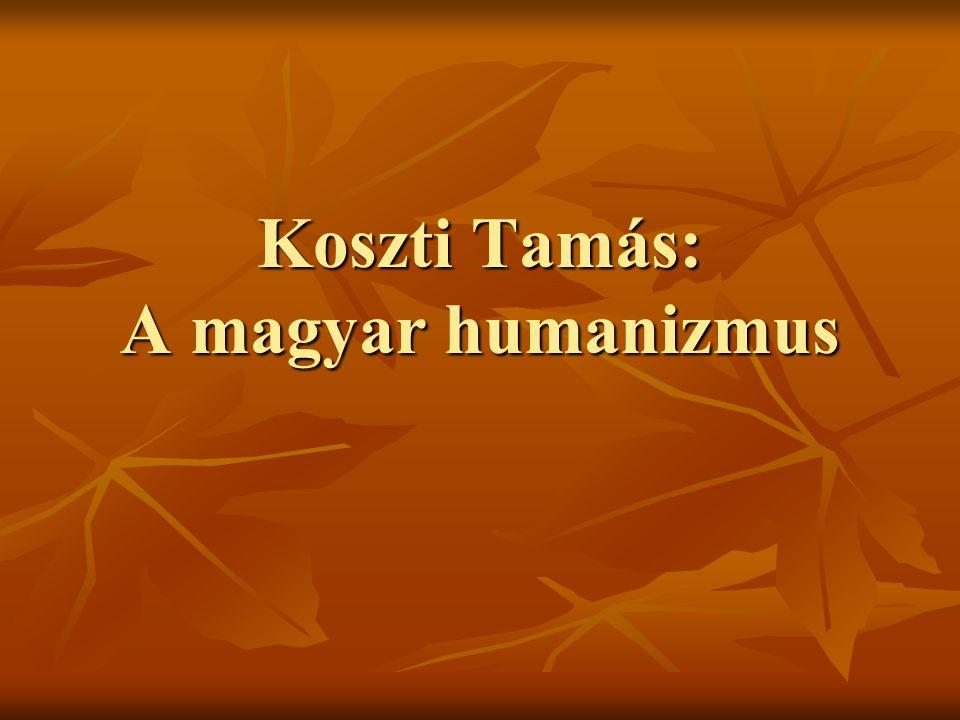 Koszti Tamás: A magyar humanizmus