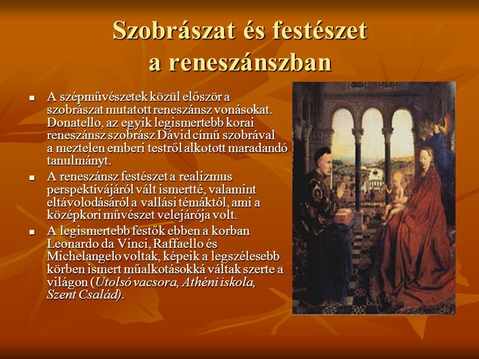 Szobrászat és festészet a reneszánszban A szépművészetek közül először a szobrászat mutatott reneszánsz vonásokat. Donatello, az egyik legismertebb ko