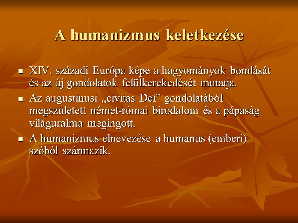 A humanizmus keletkezése XIV. századi Európa képe a hagyományok bomlását és az új gondolatok felülkerekedését mutatja. XIV. századi Európa képe a hagy