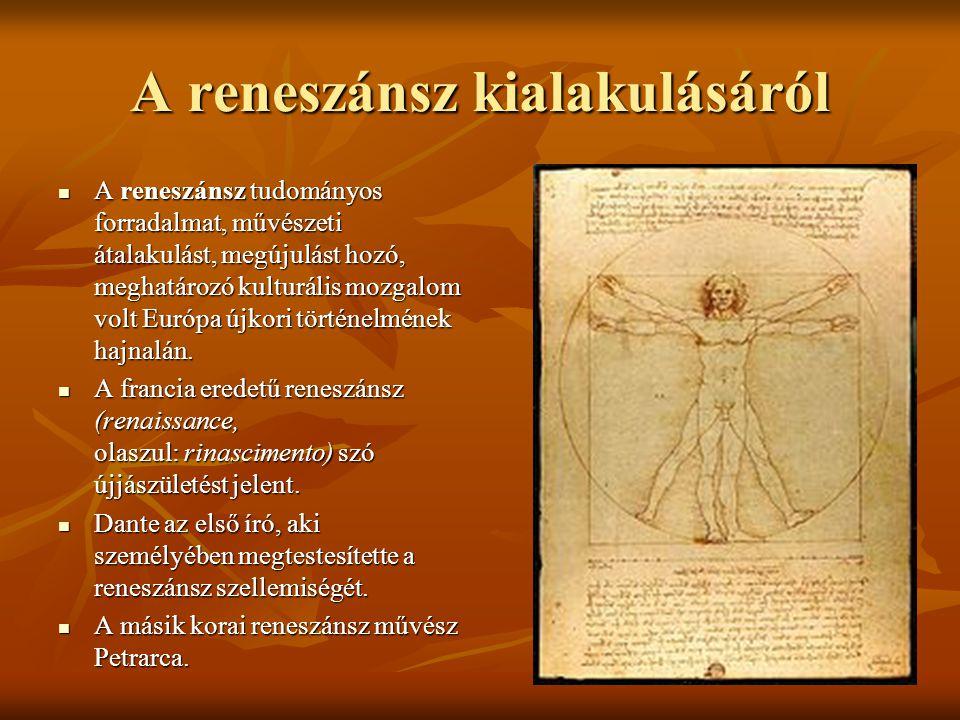 A reneszánsz kialakulásáról A reneszánsz tudományos forradalmat, művészeti átalakulást, megújulást hozó, meghatározó kulturális mozgalom volt Európa ú