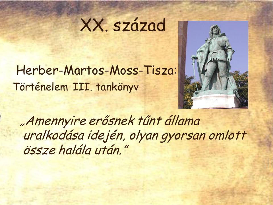 XX. század Herber-Martos-Moss-Tisza: Történelem III.
