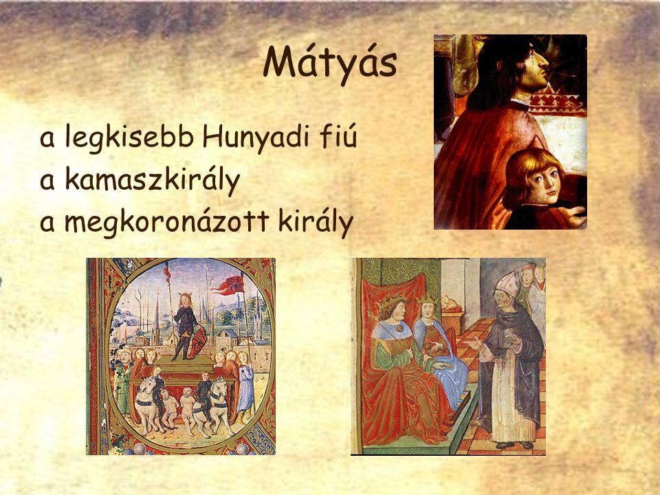 Mátyás a legkisebb Hunyadi fiú a kamaszkirály a megkoronázott király