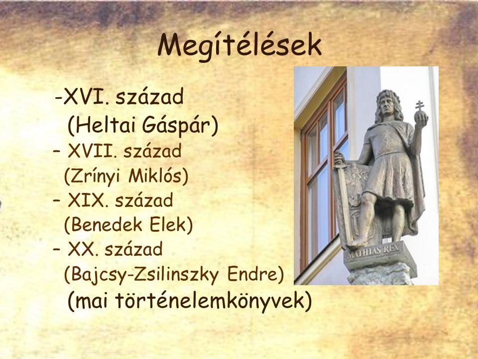 Megítélések -XVI. század (Heltai Gáspár) –XVII. század (Zrínyi Miklós) –XIX.