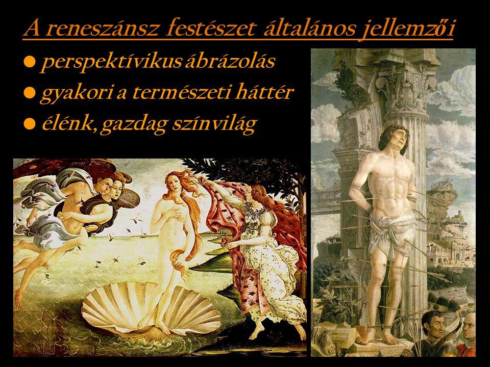 A reneszánsz festészet általános jellemz ő i perspektívikus ábrázolás gyakori a természeti háttér élénk, gazdag színvilág