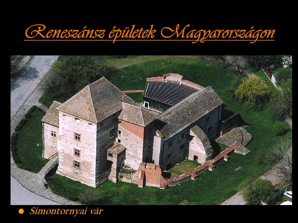 Reneszánsz épületek Magyarországon Simontornyai vár