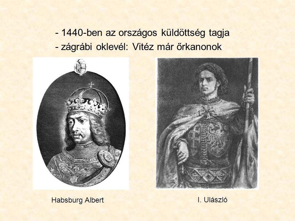 - 1444: megválik a királyi udvartól - átvette a püspökség vezetését - 1445.